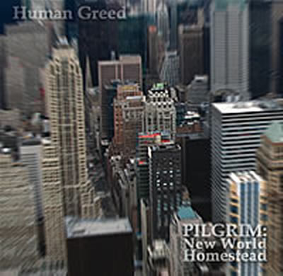 Human Greed &#8211; Pilgrim: New World Homestead All prices include postage and packing. This is the TOTAL price UK 7.00 &#8211; Europe 8.00 &#8211; USA/RoW 9.00 &#8211; NOTE &#8211; jewel...